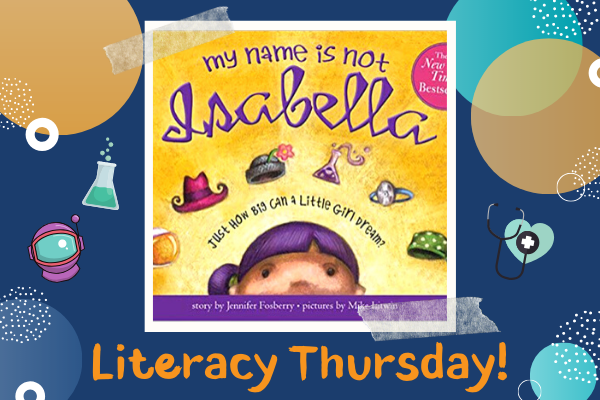 Literacy Thursdays: My Name Is Not Isabella   Children's Museum of ATL