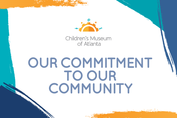 CMA's Commitment to Our Community | Children's Musuem of Atlanta